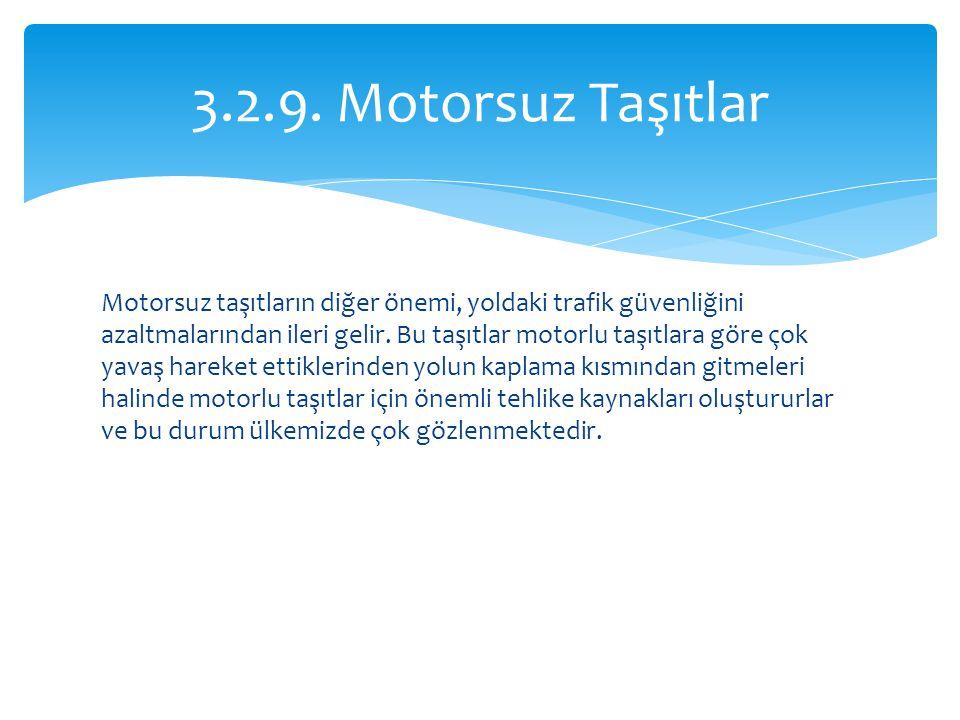 Motorsuz taşıtların diğer önemi, yoldaki trafik güvenliğini azaltmalarından ileri gelir. Bu taşıtlar motorlu taşıtlara göre çok yavaş hareket ettikler