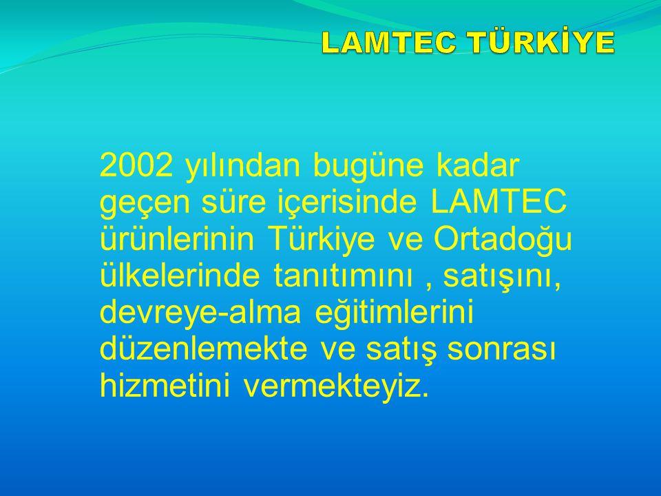 2002 yılından bugüne kadar geçen süre içerisinde LAMTEC ürünlerinin Türkiye ve Ortadoğu ülkelerinde tanıtımını, satışını, devreye-alma eğitimlerini düzenlemekte ve satış sonrası hizmetini vermekteyiz.