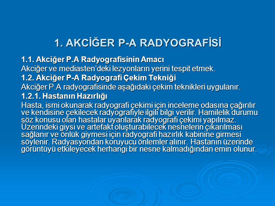 1.AKCİĞER P-A RADYOGRAFİSİ 1.1.