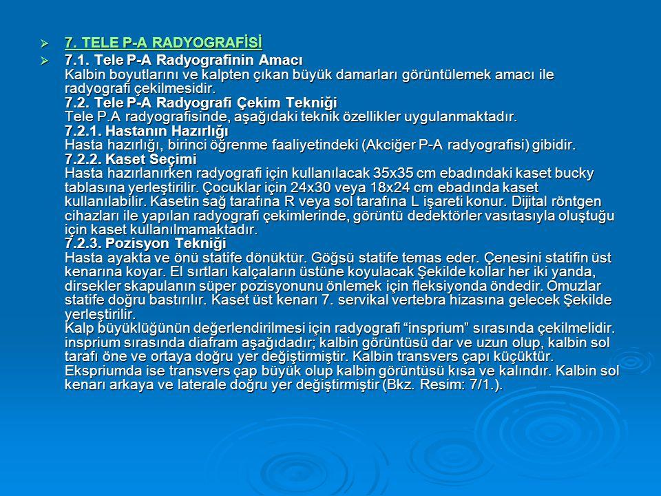  7.TELE P-A RADYOGRAFİSİ 7. TELE P-A RADYOGRAFİSİ 7.