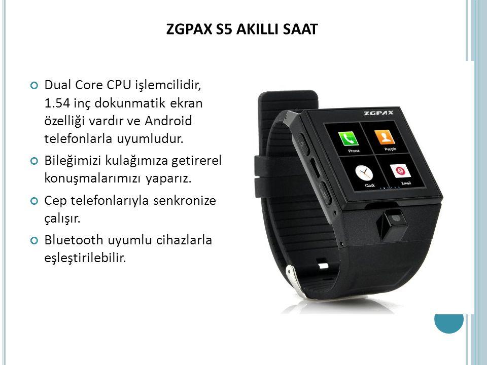 ZGPAX S5 AKILLI SAAT Dual Core CPU işlemcilidir, 1.54 inç dokunmatik ekran özelliği vardır ve Android telefonlarla uyumludur.