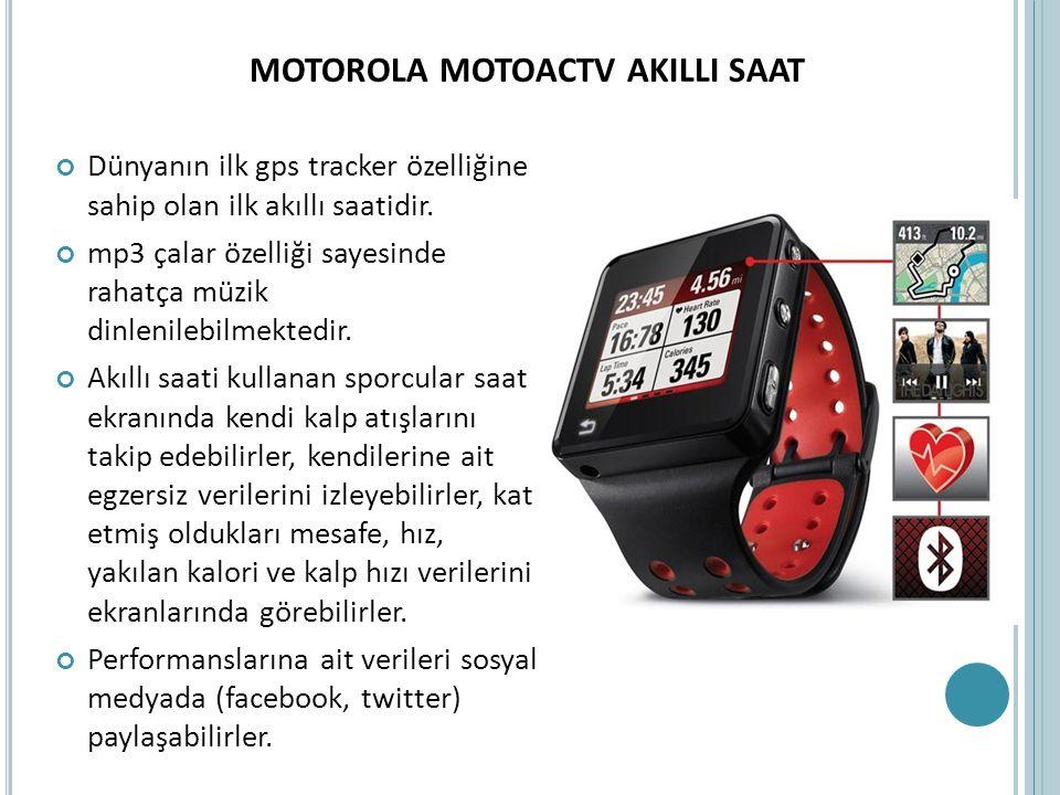 MOTOROLA MOTOACTV AKILLI SAAT Dünyanın ilk gps tracker özelliğine sahip olan ilk akıllı saatidir. mp3 çalar özelliği sayesinde rahatça müzik dinlenile