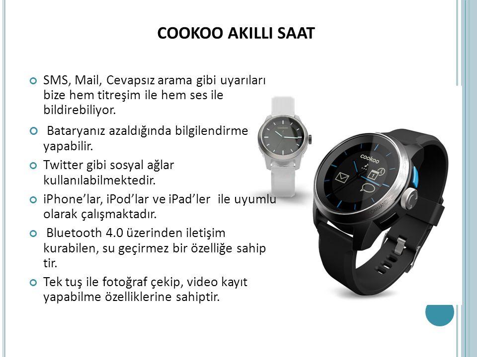 COOKOO AKILLI SAAT SMS, Mail, Cevapsız arama gibi uyarıları bize hem titreşim ile hem ses ile bildirebiliyor.