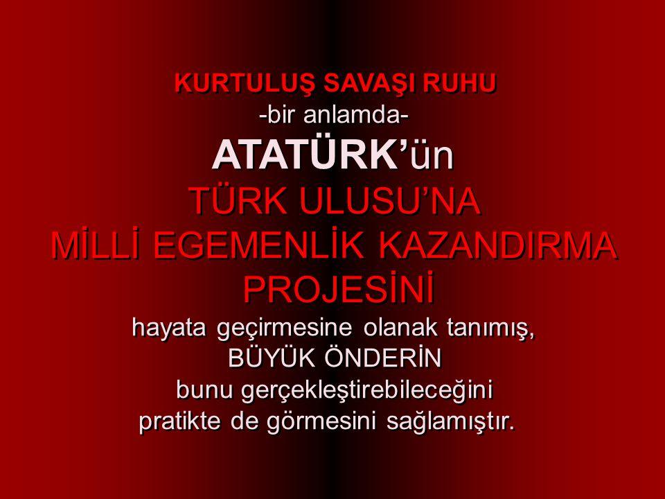 ATATÜRK, neden Türk Milletinin tam bağımsızlığı için çalıştı; bu ideale neden hayatını vakfetti .