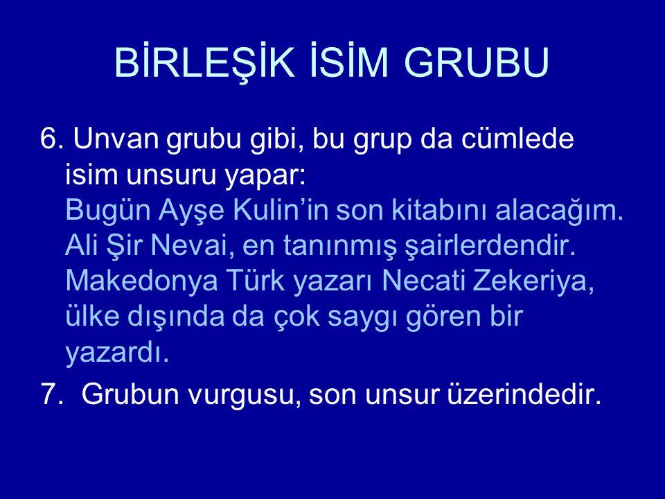 BİRLEŞİK İSİM GRUBU 6.