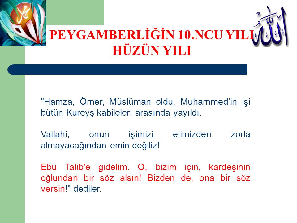 Ebu Talib, Peygamberimiz (a.s.)a: Vallahi, ey kardeşimin oğlu.