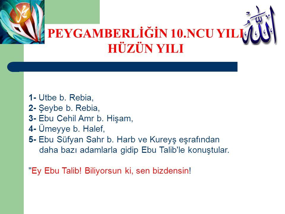 1- Utbe b.Rebia, 2- Şeybe b. Rebia, 3- Ebu Cehil Amr b.