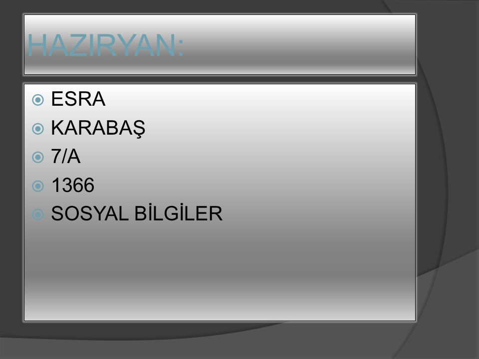 HAZIRYAN:  ESRA  KARABAŞ  7/A  1366  SOSYAL BİLGİLER