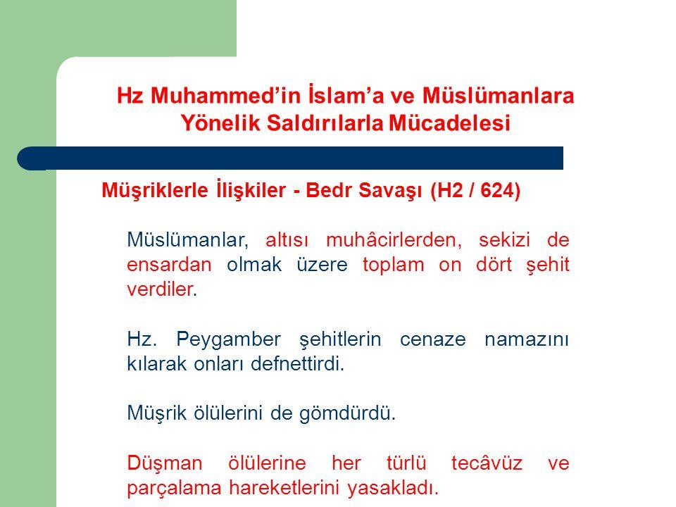 Hz Muhammed'in İslam'a ve Müslümanlara Yönelik Saldırılarla Mücadelesi Müşriklerle İlişkiler - Bedr Savaşı (H2 / 624) Müslümanlar, altısı muhâcirlerde