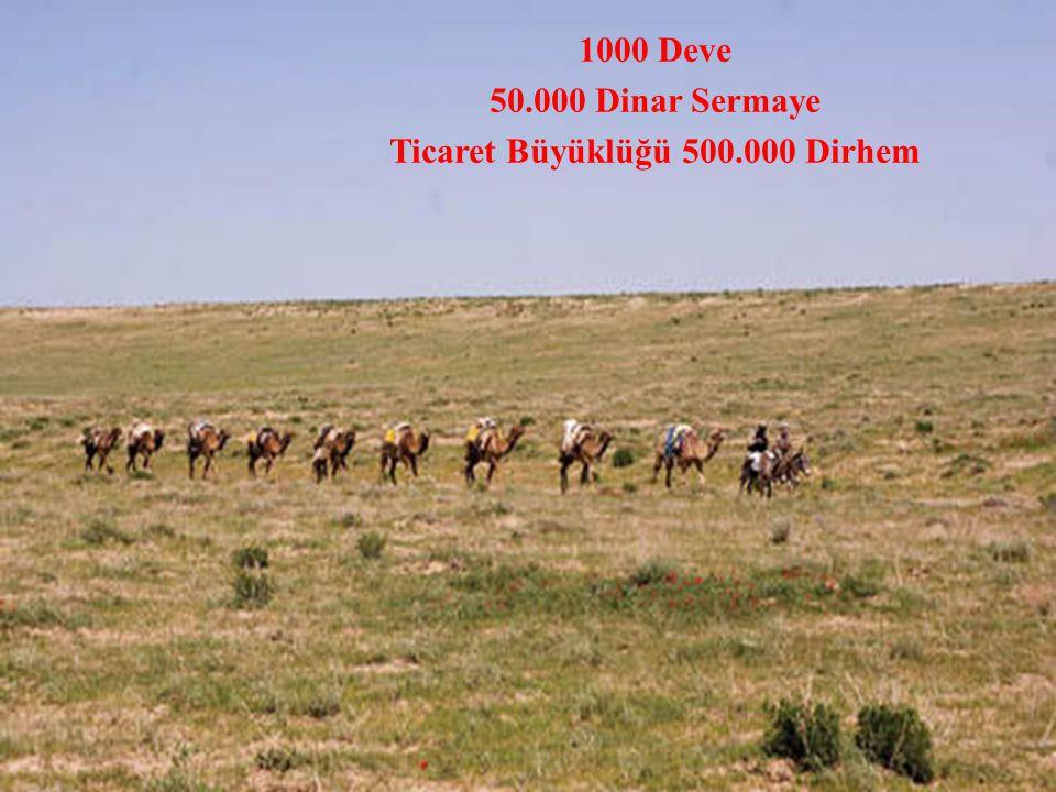1000 Deve 50.000 Dinar Sermaye Ticaret Büyüklüğü 500.000 Dirhem