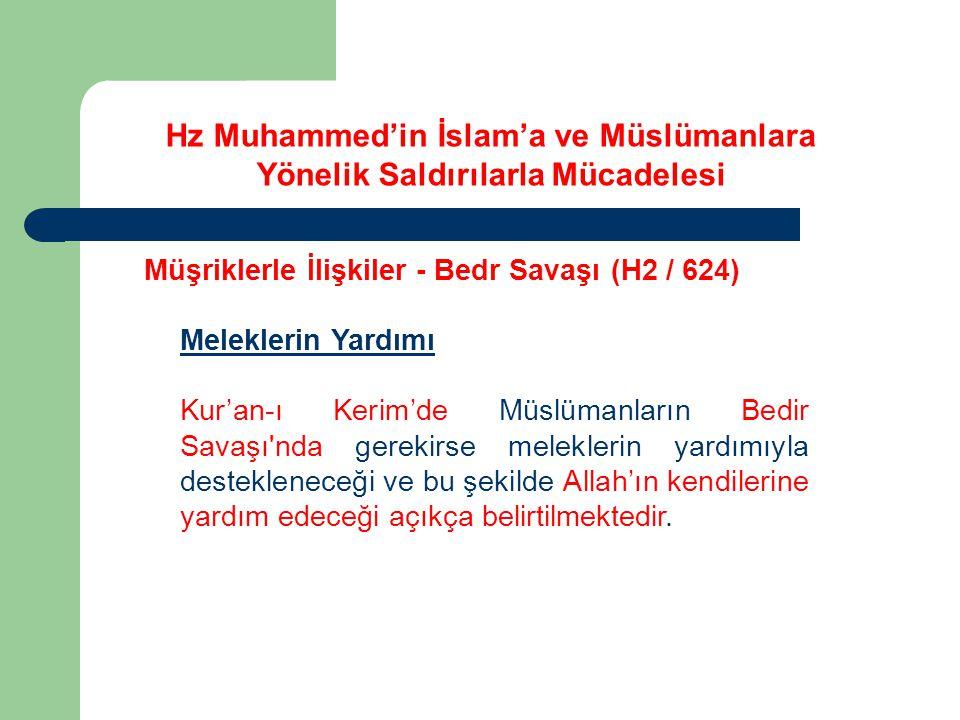 Hz Muhammed'in İslam'a ve Müslümanlara Yönelik Saldırılarla Mücadelesi Müşriklerle İlişkiler - Bedr Savaşı (H2 / 624) Meleklerin Yardımı Kur'an-ı Keri