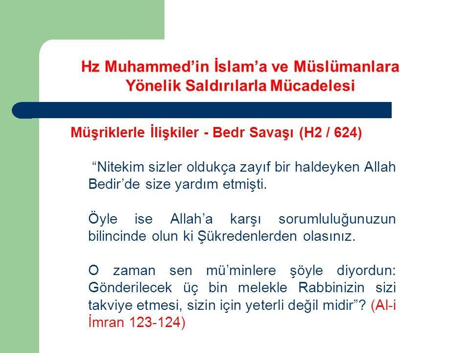 """Hz Muhammed'in İslam'a ve Müslümanlara Yönelik Saldırılarla Mücadelesi Müşriklerle İlişkiler - Bedr Savaşı (H2 / 624) """"Nitekim sizler oldukça zayıf bi"""