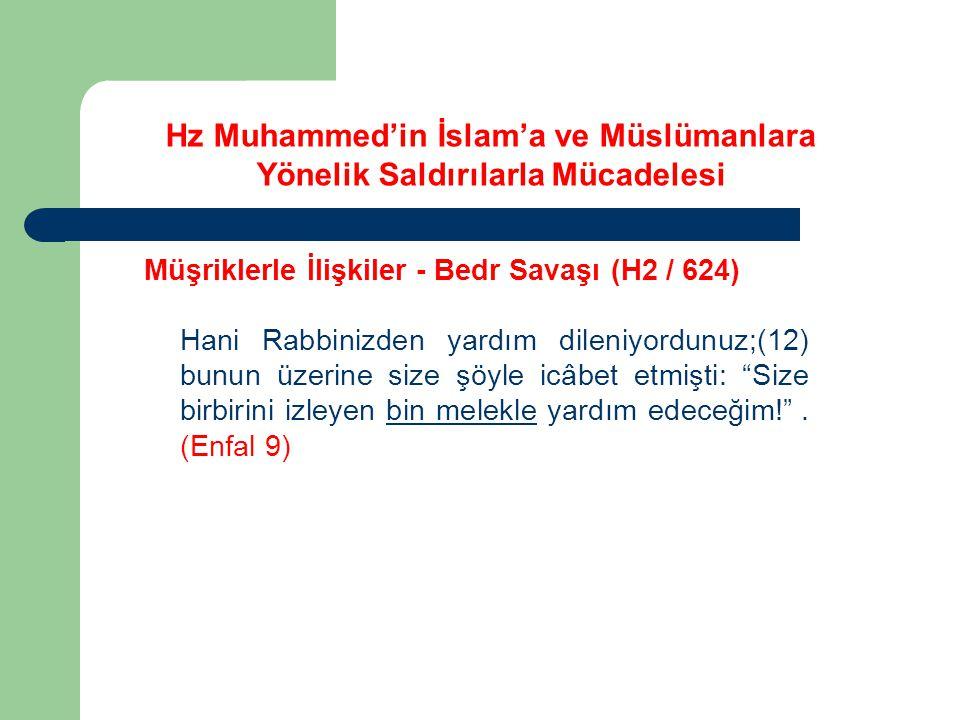Hz Muhammed'in İslam'a ve Müslümanlara Yönelik Saldırılarla Mücadelesi Müşriklerle İlişkiler - Bedr Savaşı (H2 / 624) Hani Rabbinizden yardım dileniyo