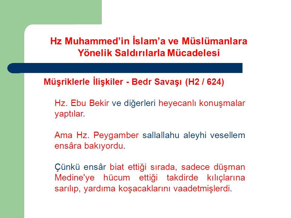 Hz Muhammed'in İslam'a ve Müslümanlara Yönelik Saldırılarla Mücadelesi Müşriklerle İlişkiler - Bedr Savaşı (H2 / 624) Hz. Ebu Bekir ve diğerleri heyec