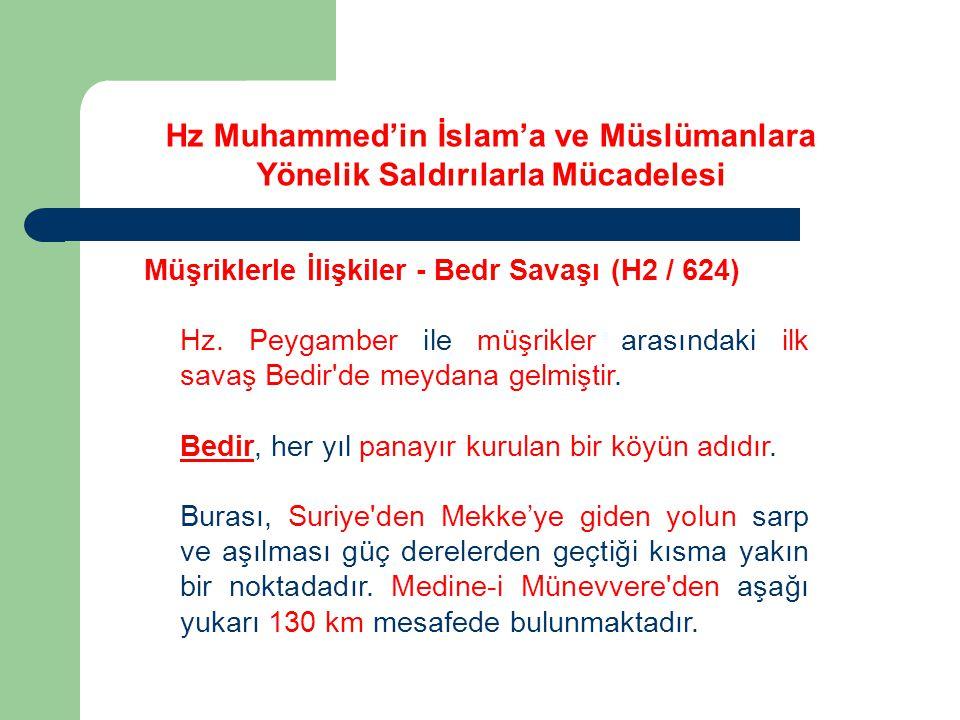 Hz Muhammed'in İslam'a ve Müslümanlara Yönelik Saldırılarla Mücadelesi Müşriklerle İlişkiler - Bedr Savaşı (H2 / 624) Çünkü Kureyşliler, karargâhlarına dönen diğer kölelerden Müslümanların Bedir civarında bulunduğunu öğrenince büyük bir heyecana kapılmışlar, baskına uğramamak için de tedbir almaya başlamışlardı.