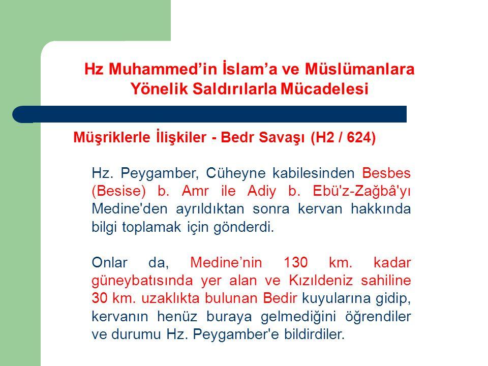 Hz Muhammed'in İslam'a ve Müslümanlara Yönelik Saldırılarla Mücadelesi Müşriklerle İlişkiler - Bedr Savaşı (H2 / 624) Hz. Peygamber, Cüheyne kabilesin