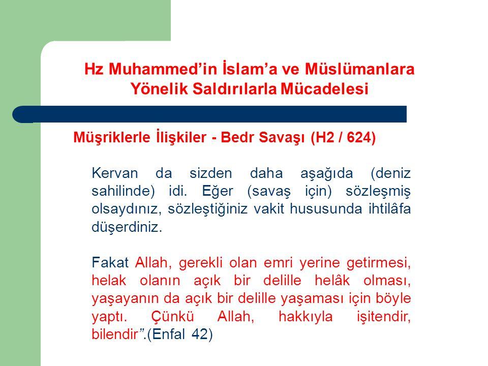 Hz Muhammed'in İslam'a ve Müslümanlara Yönelik Saldırılarla Mücadelesi Müşriklerle İlişkiler - Bedr Savaşı (H2 / 624) Kervan da sizden daha aşağıda (d