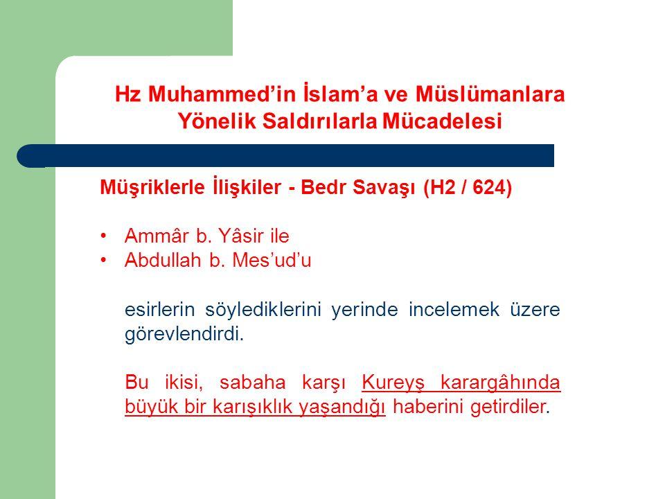 Hz Muhammed'in İslam'a ve Müslümanlara Yönelik Saldırılarla Mücadelesi Müşriklerle İlişkiler - Bedr Savaşı (H2 / 624) Ammâr b. Yâsir ile Abdullah b. M