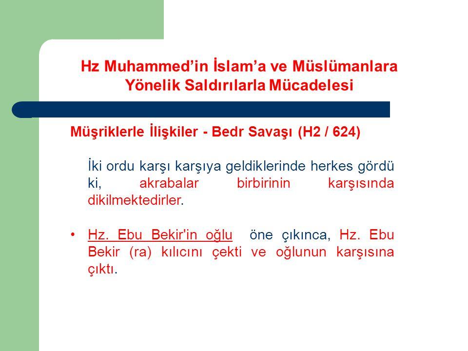 Hz Muhammed'in İslam'a ve Müslümanlara Yönelik Saldırılarla Mücadelesi Müşriklerle İlişkiler - Bedr Savaşı (H2 / 624) İki ordu karşı karşıya geldikler