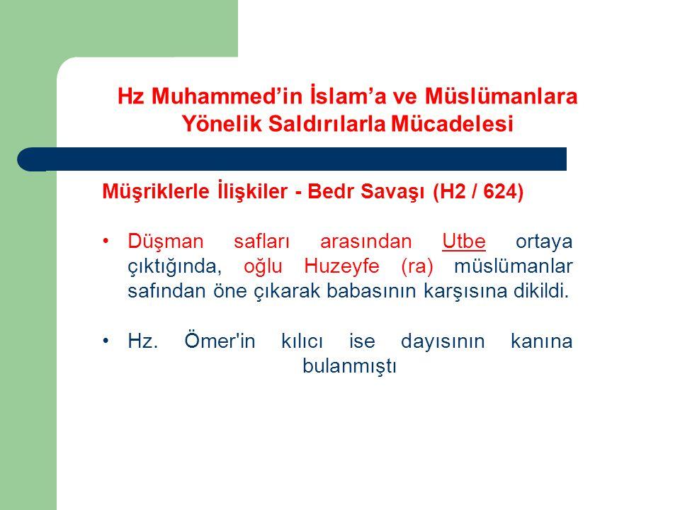 Hz Muhammed'in İslam'a ve Müslümanlara Yönelik Saldırılarla Mücadelesi Müşriklerle İlişkiler - Bedr Savaşı (H2 / 624) Düşman safları arasından Utbe or