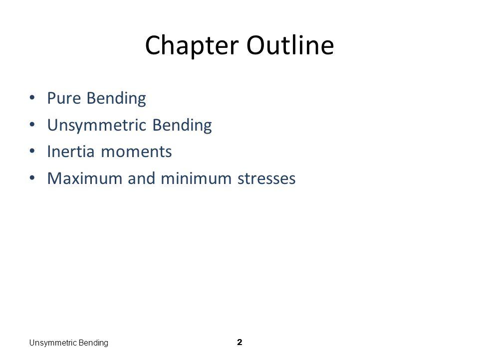 Gerilmeler Unsymmetric Bending43 T.E. den en uzak noktalar:
