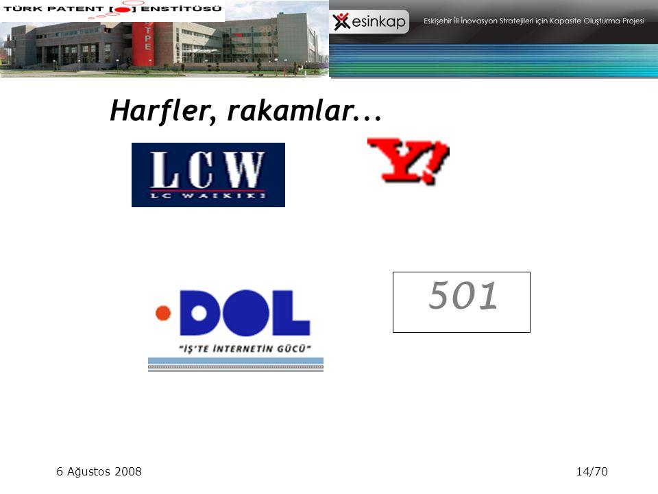 6 Ağustos 200814/70 501 Harfler, rakamlar...