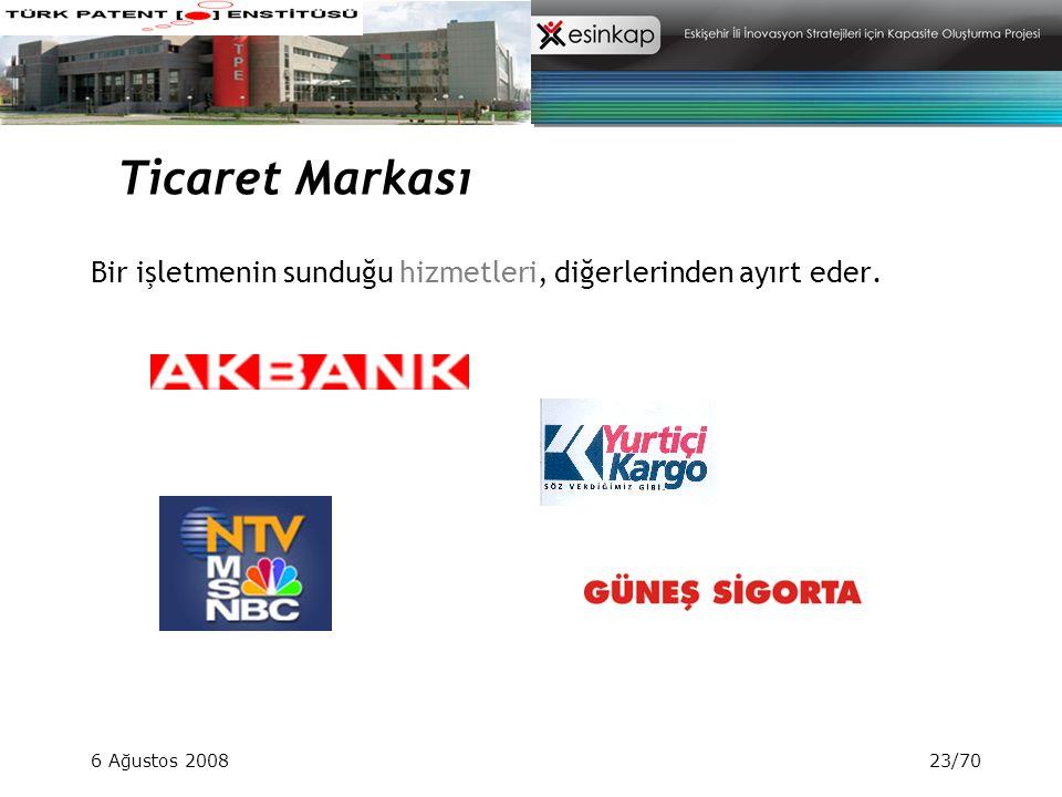 6 Ağustos 200823/70 Bir işletmenin sunduğu hizmetleri, diğerlerinden ayırt eder. Ticaret Markası