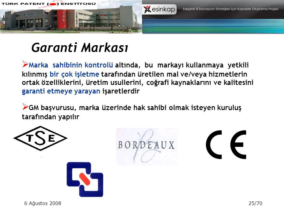 6 Ağustos 200825/70 Garanti Markası  Marka sahibinin kontrolü altında, bu markayı kullanmaya yetkili kılınmış bir çok işletme tarafından üretilen mal