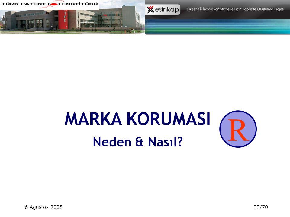 6 Ağustos 200833/70 MARKA KORUMASI Neden & Nasıl? R