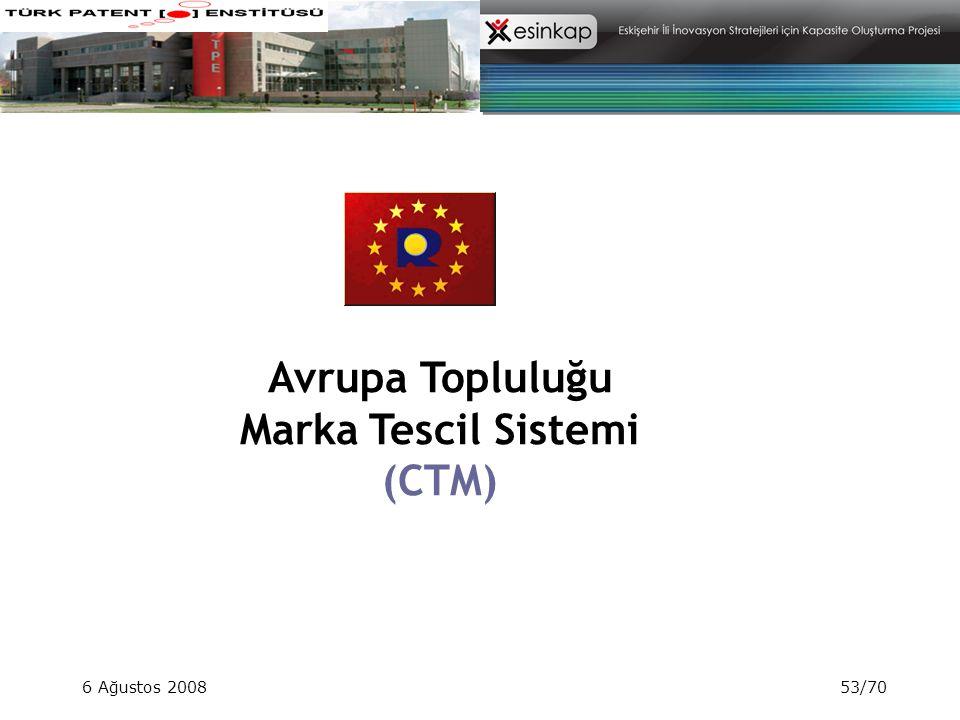 6 Ağustos 200853/70 Avrupa Topluluğu Marka Tescil Sistemi (CTM)