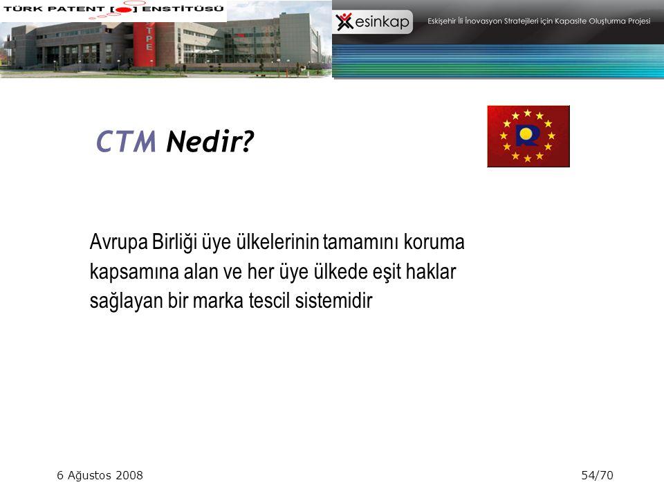 6 Ağustos 200854/70 CTM Nedir? Avrupa Birliği üye ülkelerinin tamamını koruma kapsamına alan ve her üye ülkede eşit haklar sağlayan bir marka tescil s