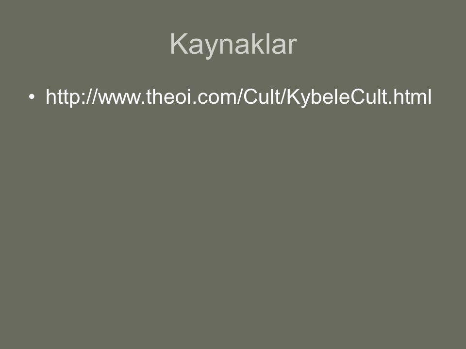 Kaynaklar http://www.theoi.com/Cult/KybeleCult.html