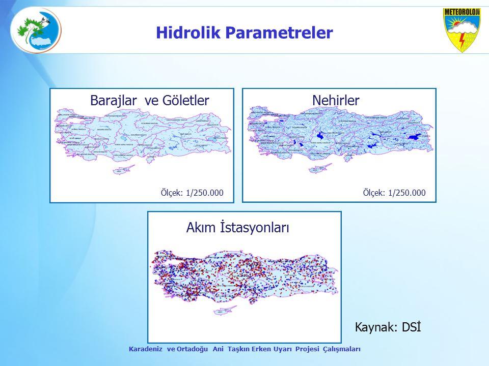 Barajlar ve GöletlerNehirler Akım İstasyonları Kaynak: DSİ Ölçek: 1/250.000 Karadeniz ve Ortadoğu Ani Taşkın Erken Uyarı Projesi Çalışmaları Hidrolik