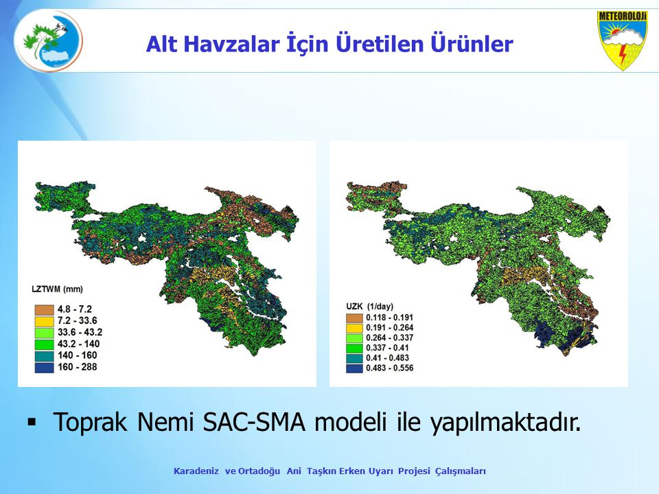  Toprak Nemi SAC-SMA modeli ile yapılmaktadır. Karadeniz ve Ortadoğu Ani Taşkın Erken Uyarı Projesi Çalışmaları Alt Havzalar İçin Üretilen Ürünler