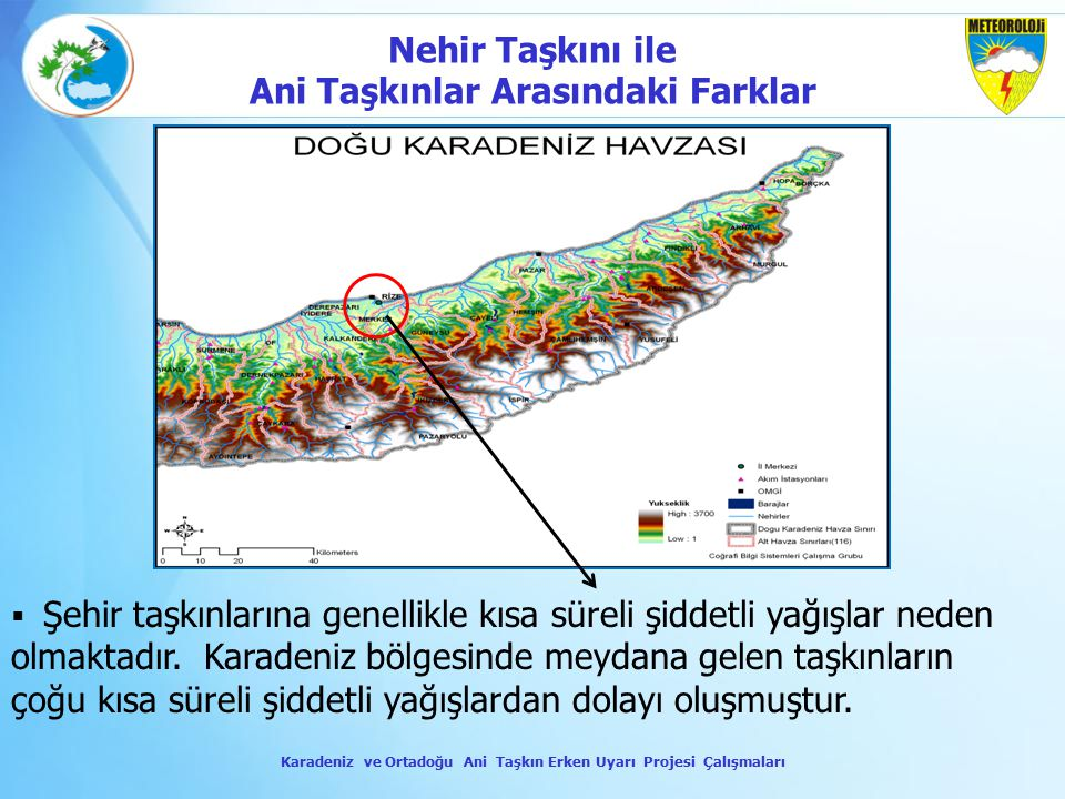 Şehir taşkınlarına genellikle kısa süreli şiddetli yağışlar neden olmaktadır. Karadeniz bölgesinde meydana gelen taşkınların çoğu kısa süreli şiddet