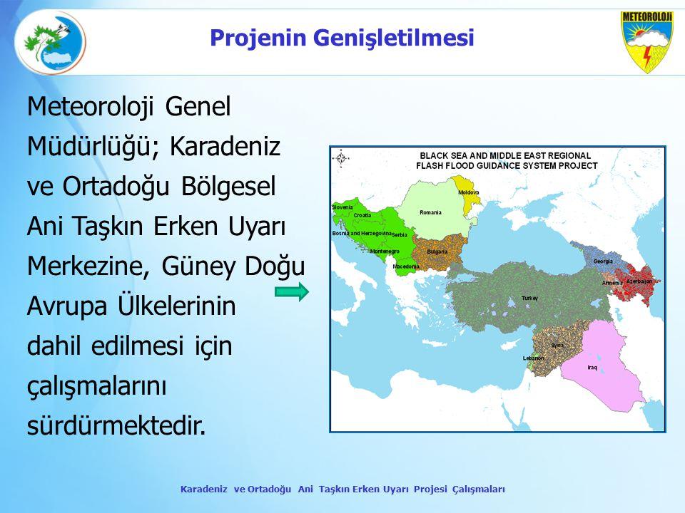 Projenin Genişletilmesi Meteoroloji Genel Müdürlüğü; Karadeniz ve Ortadoğu Bölgesel Ani Taşkın Erken Uyarı Merkezine, Güney Doğu Avrupa Ülkelerinin da