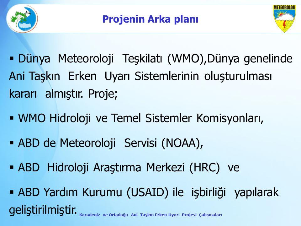 Dünya Meteoroloji Teşkilatı (WMO),Dünya genelinde Ani Taşkın Erken Uyarı Sistemlerinin oluşturulması kararı almıştır. Proje;  WMO Hidroloji ve Teme