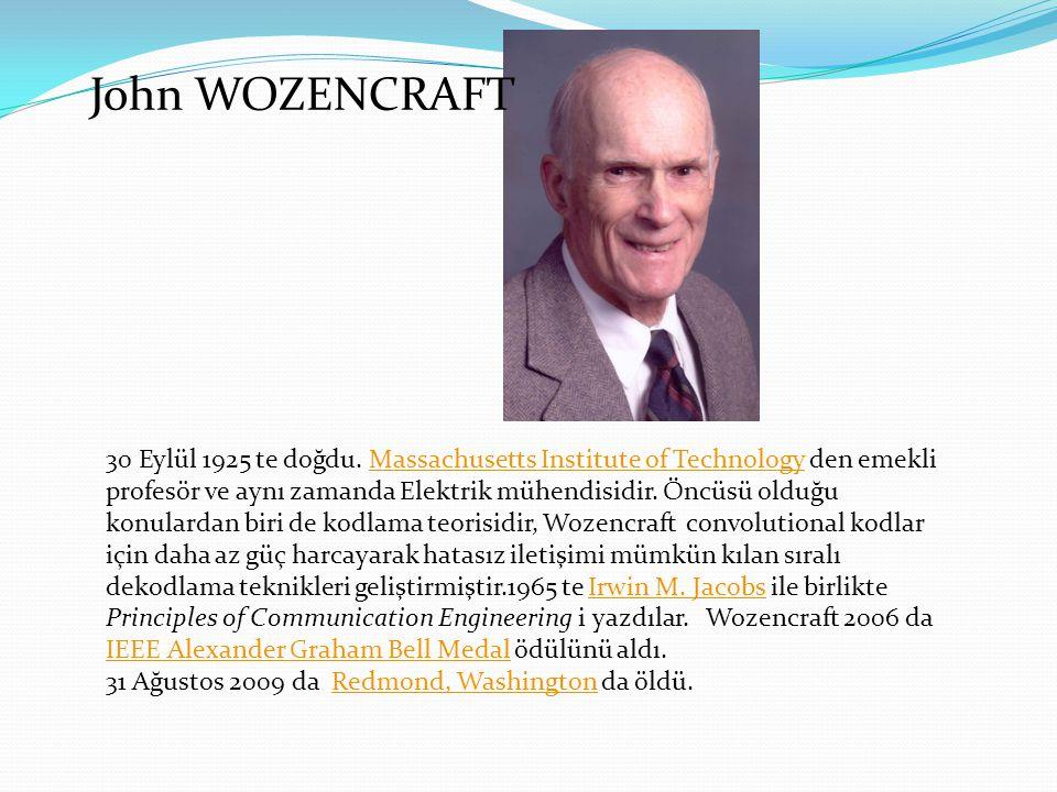 John WOZENCRAFT 30 Eylül 1925 te doğdu. Massachusetts Institute of Technology den emekli profesör ve aynı zamanda Elektrik mühendisidir. Öncüsü olduğu