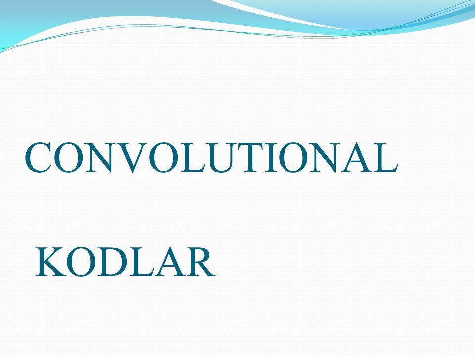 KODLAMA Convolutional kodlayıcıların bellekleri vardır.