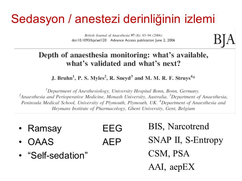 "Sedasyon / anestezi derinliğinin izlemi Ramsay OAAS ""Self-sedation"" EEG AEP BIS, Narcotrend SNAP II, S-Entropy CSM, PSA AAI, aepEX"