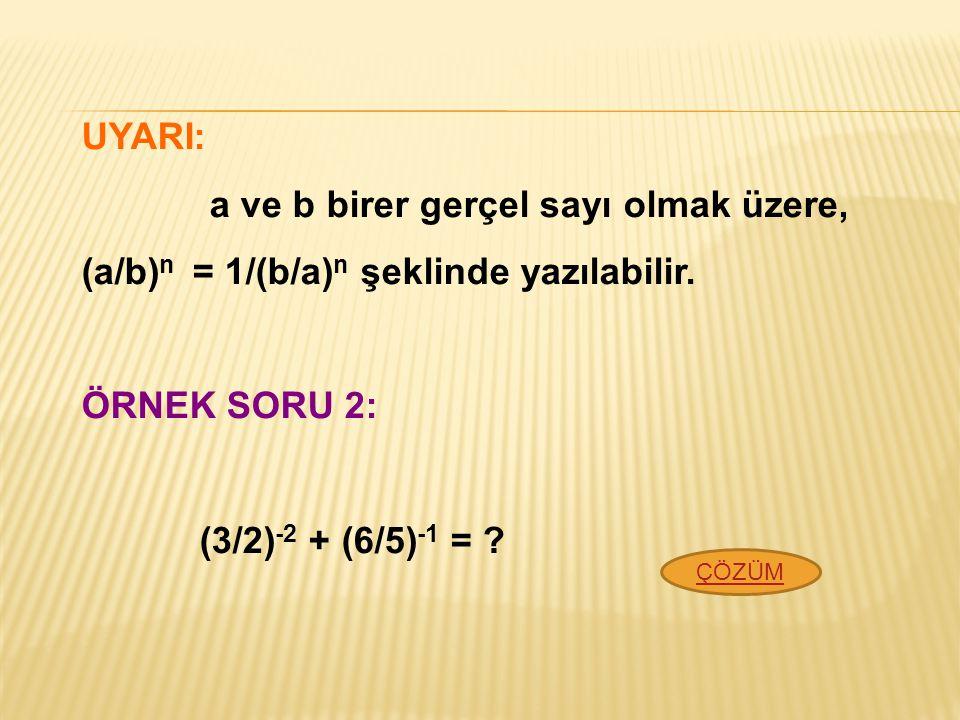 ÖRNEK SORU 1: (-2) 3 +(-2) 4 +(-2) 5 işleminin sonucu kaçtır? Not: 1 in her kuvveti yine 1 dir. (-1) in tek kuvvetleri -1, çift kuvvetleri 1 dir. KURA