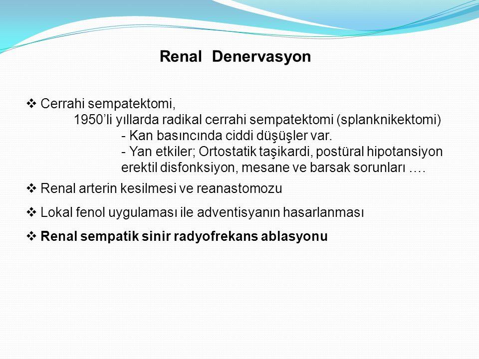  Cerrahi sempatektomi, 1950'li yıllarda radikal cerrahi sempatektomi (splanknikektomi) - Kan basıncında ciddi düşüşler var. - Yan etkiler; Ortostatik