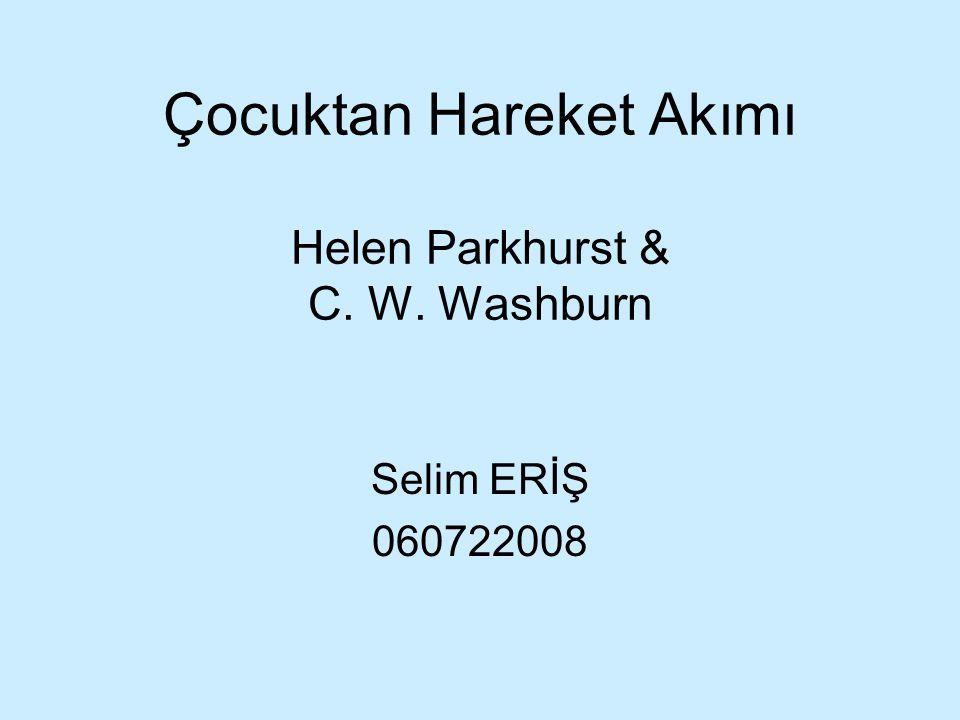 Çocuktan Hareket Akımı Helen Parkhurst & C. W. Washburn Selim ERİŞ 060722008