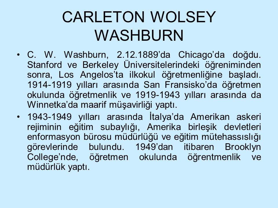 CARLETON WOLSEY WASHBURN C. W. Washburn, 2.12.1889'da Chicago'da doğdu. Stanford ve Berkeley Üniversitelerindeki öğreniminden sonra, Los Angelos'ta il