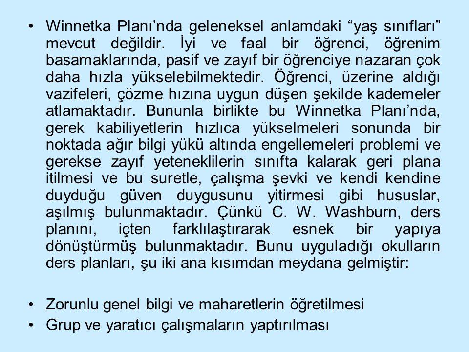 """Winnetka Planı'nda geleneksel anlamdaki """"yaş sınıfları"""" mevcut değildir. İyi ve faal bir öğrenci, öğrenim basamaklarında, pasif ve zayıf bir öğrenciye"""