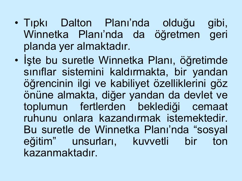 Tıpkı Dalton Planı'nda olduğu gibi, Winnetka Planı'nda da öğretmen geri planda yer almaktadır. İşte bu suretle Winnetka Planı, öğretimde sınıflar sist