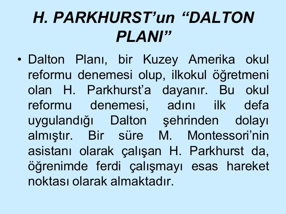 """H. PARKHURST'un """"DALTON PLANI"""" Dalton Planı, bir Kuzey Amerika okul reformu denemesi olup, ilkokul öğretmeni olan H. Parkhurst'a dayanır. Bu okul refo"""