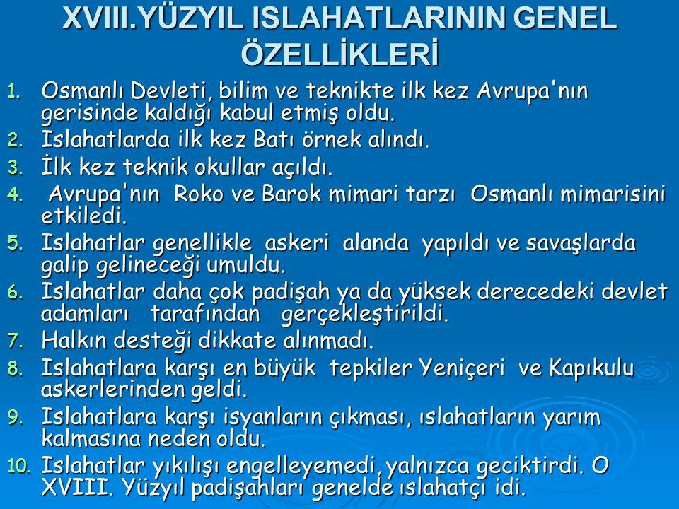 XVIII.YÜZYIL ISLAHATLARININ GENEL ÖZELLİKLERİ 1.