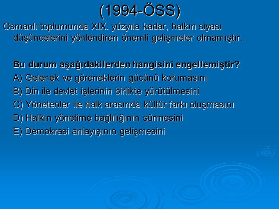 (1994-ÖSS) Osmanlı toplumunda XIX.