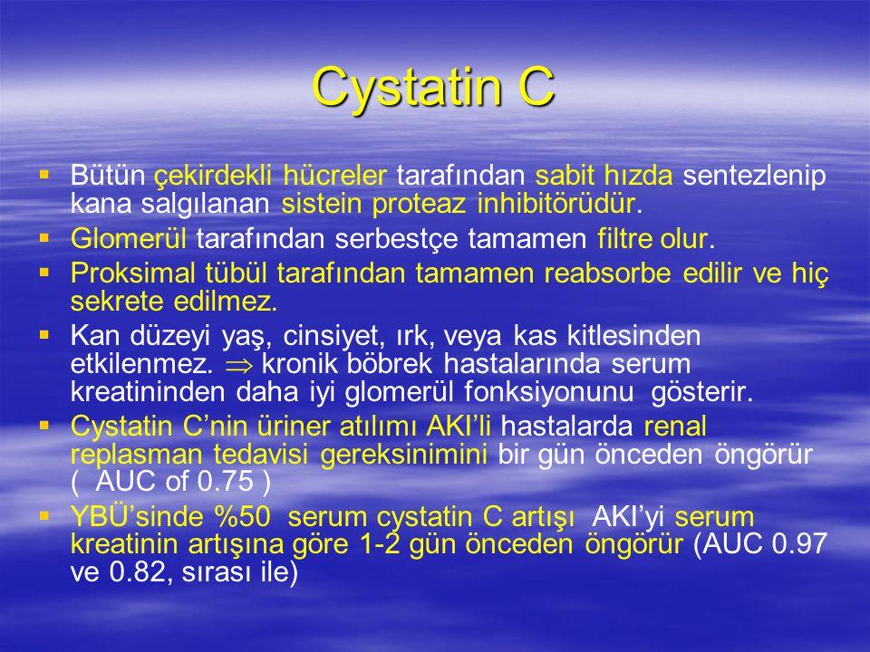 Cystatin C   Bütün çekirdekli hücreler tarafından sabit hızda sentezlenip kana salgılanan sistein proteaz inhibitörüdür.   Glomerül tarafından ser